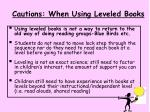 cautions when using leveled books
