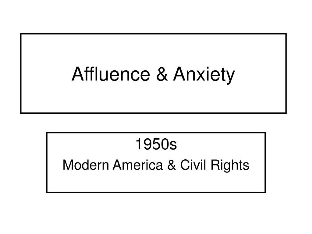 Affluence & Anxiety