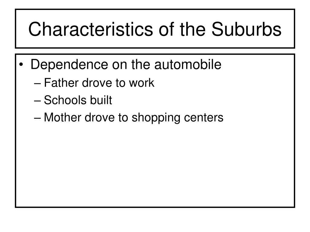 Characteristics of the Suburbs