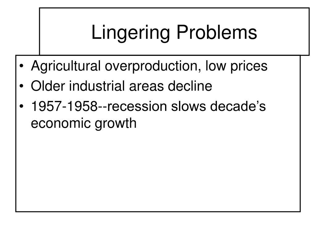Lingering Problems