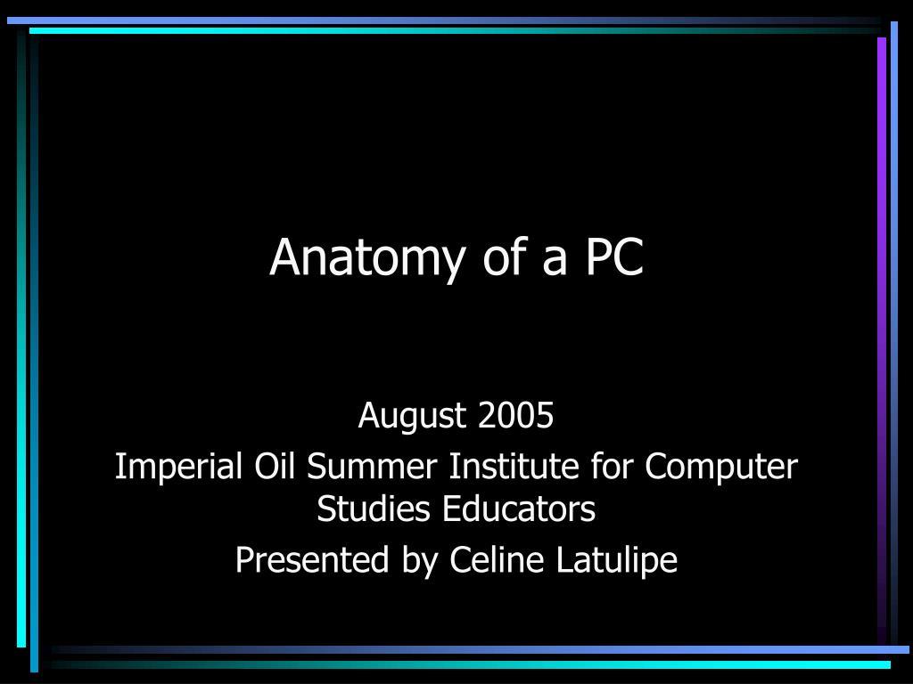 anatomy of a pc l.
