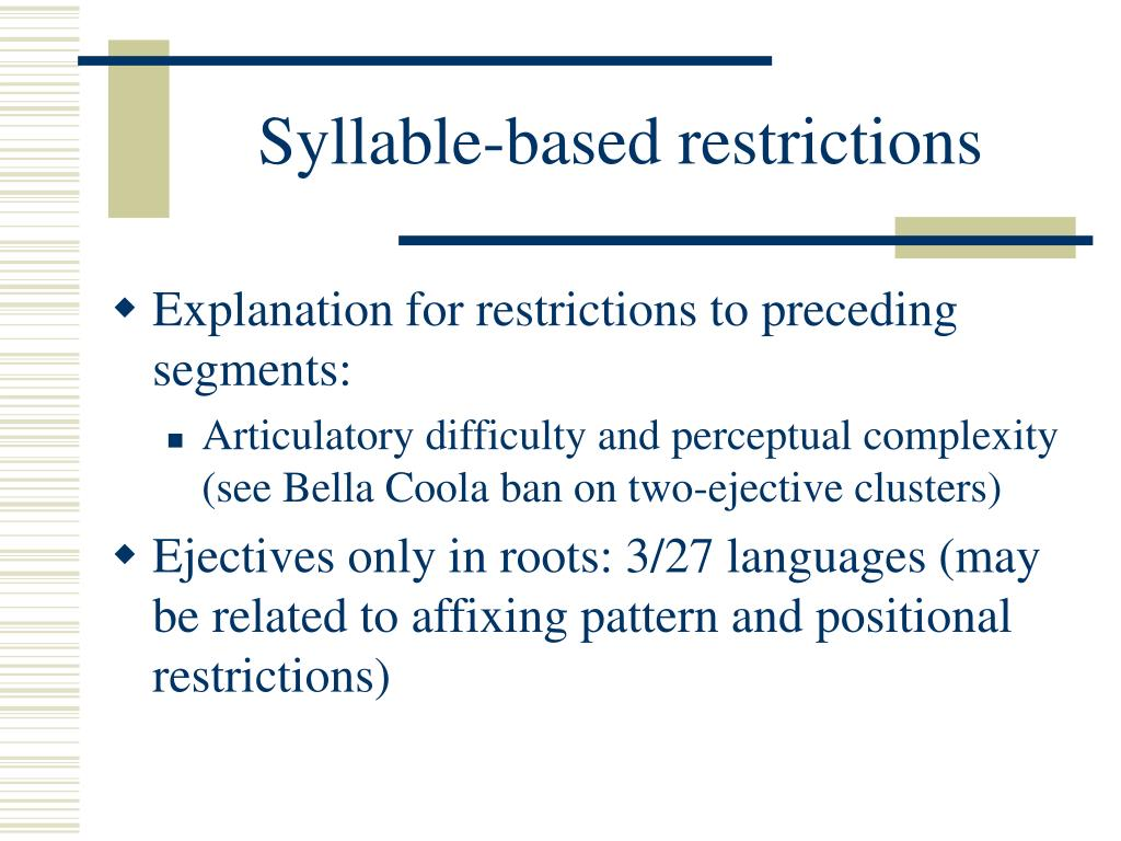 Syllable-based restrictions