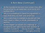 a rich stew continued