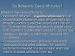 do behaviors cause attitudes