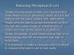 reducing perceptual errors