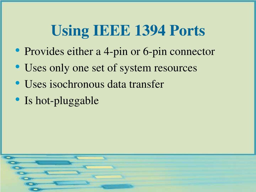 Using IEEE 1394 Ports