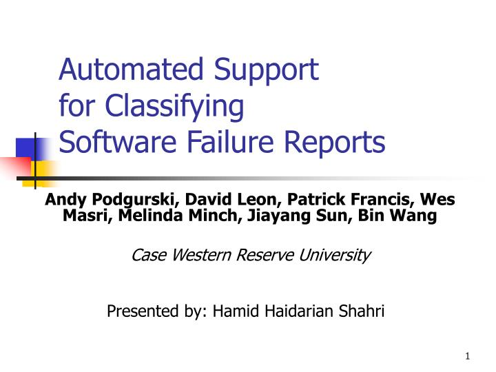 automated support for classifying software failure reports n.