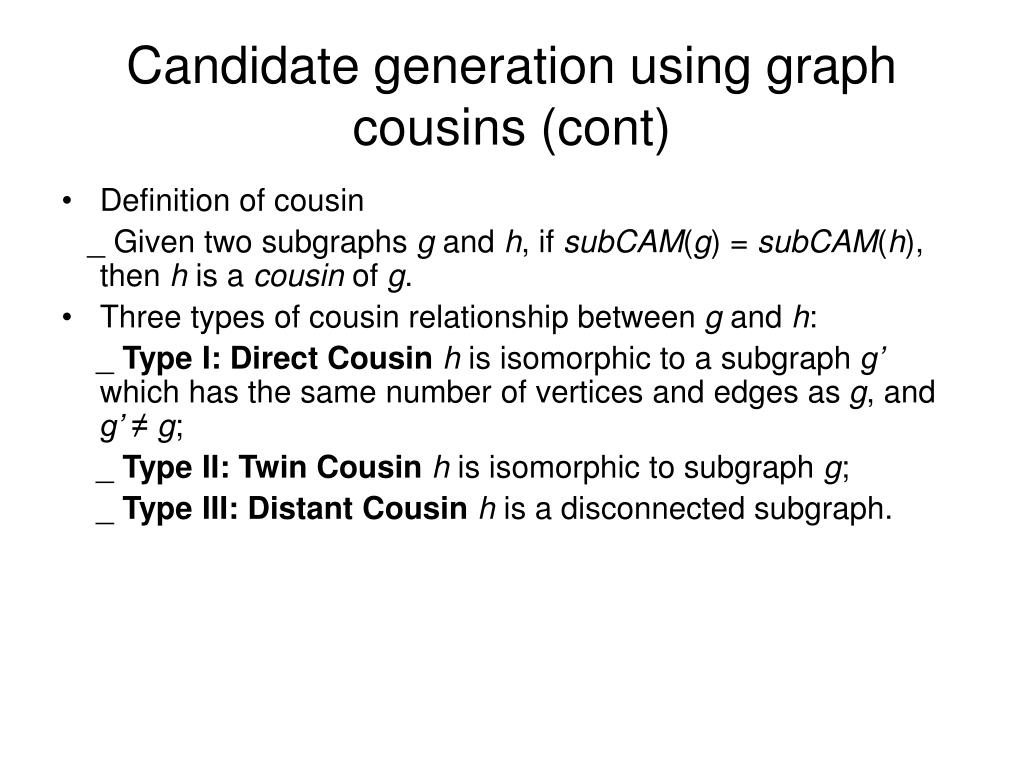 Candidate generation using graph cousins (cont)