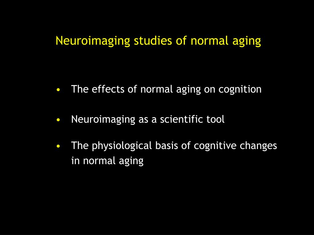 Neuroimaging studies of normal aging