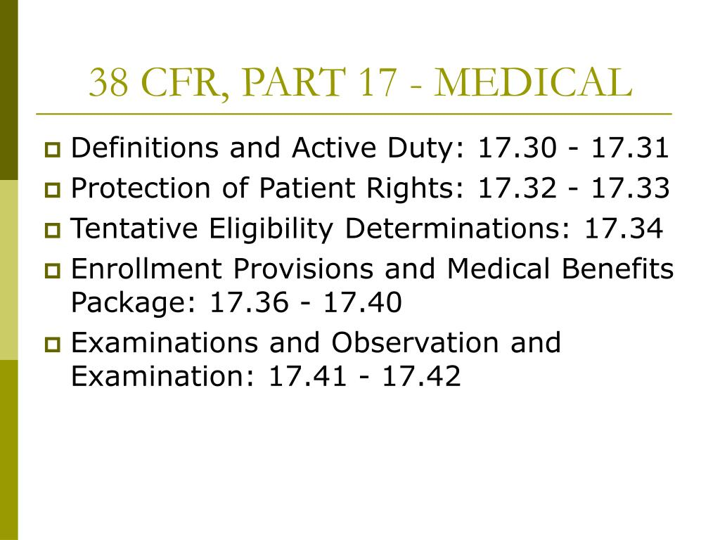 38 CFR, PART 17 - MEDICAL