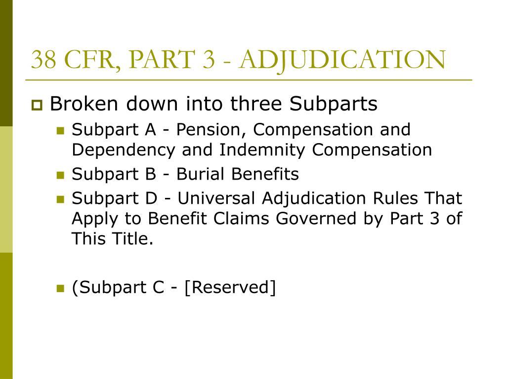 38 CFR, PART 3 - ADJUDICATION