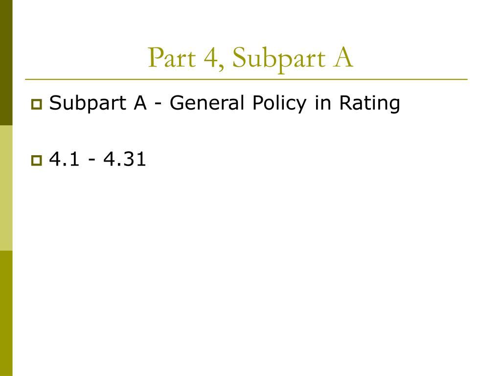 Part 4, Subpart A