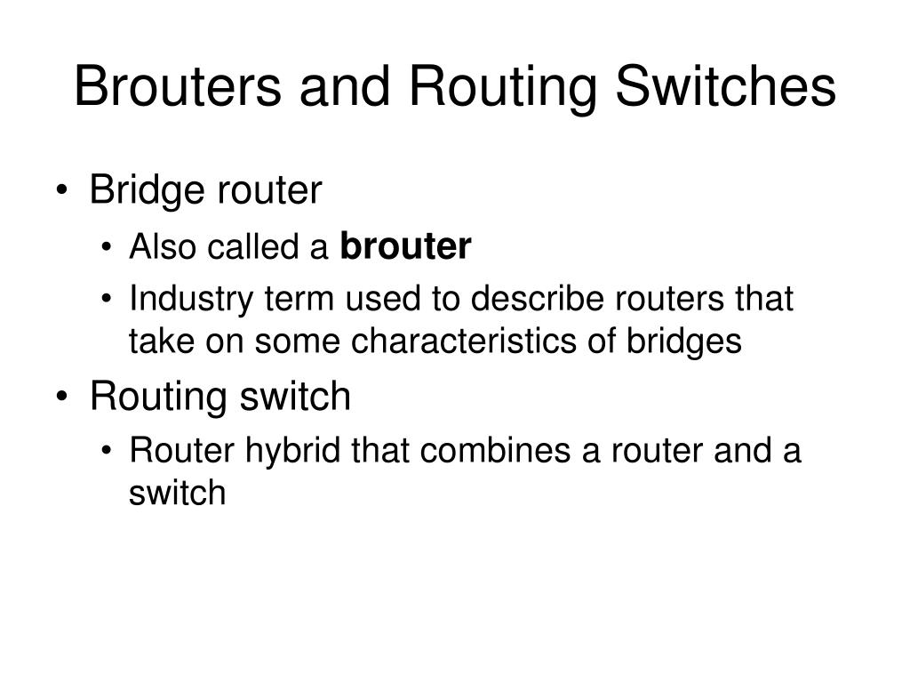 Brouters and Routing Switches