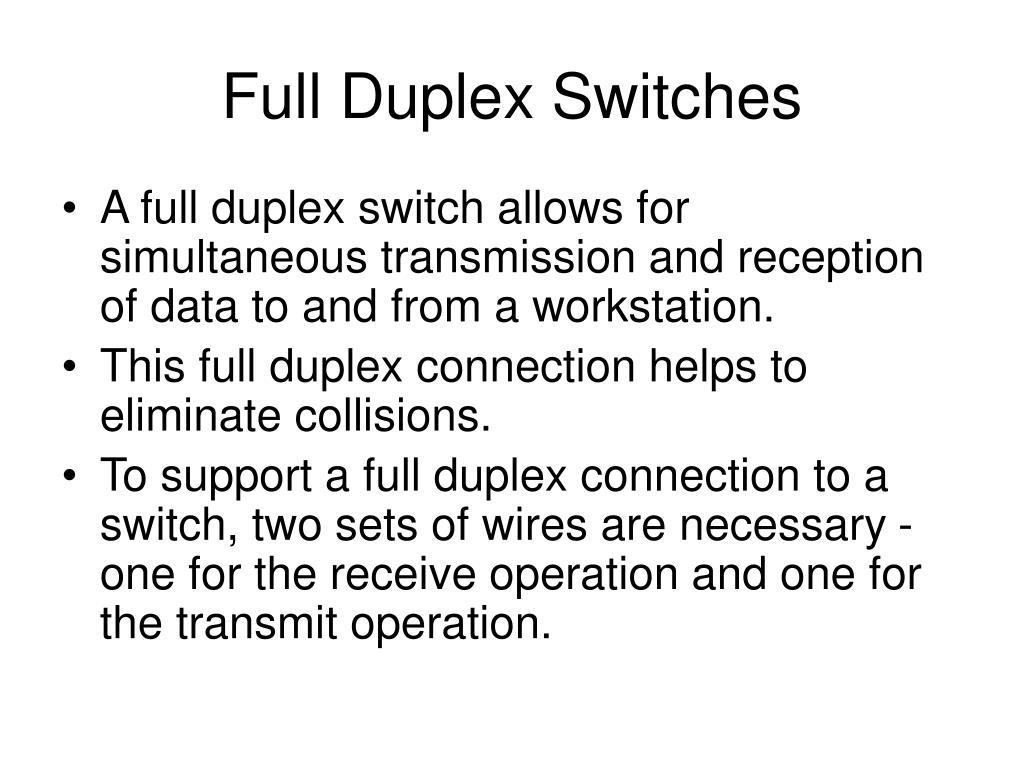 Full Duplex Switches
