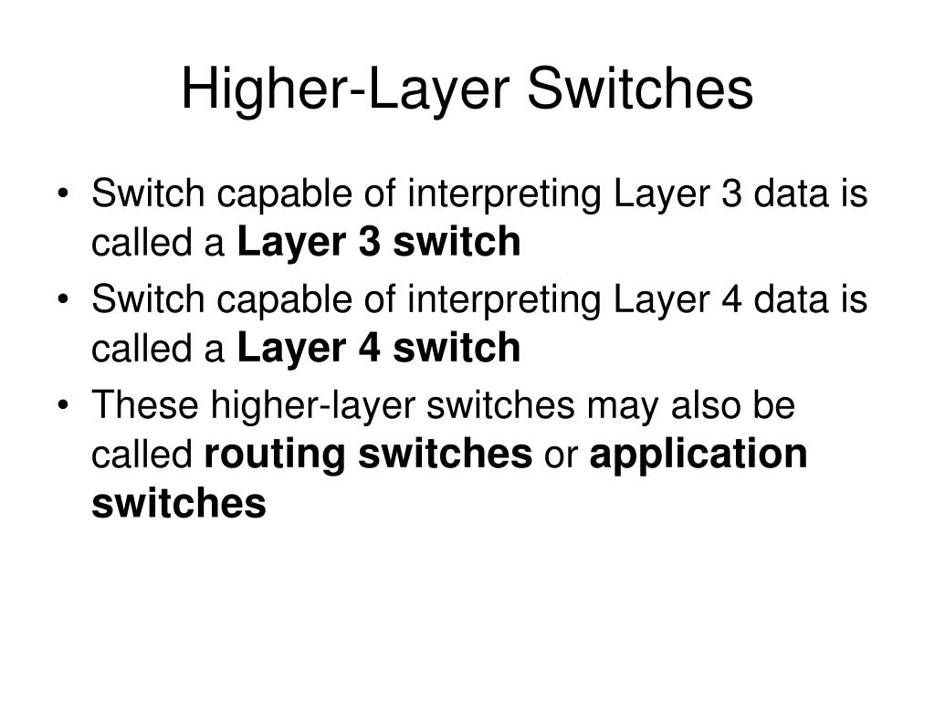 Higher-Layer Switches