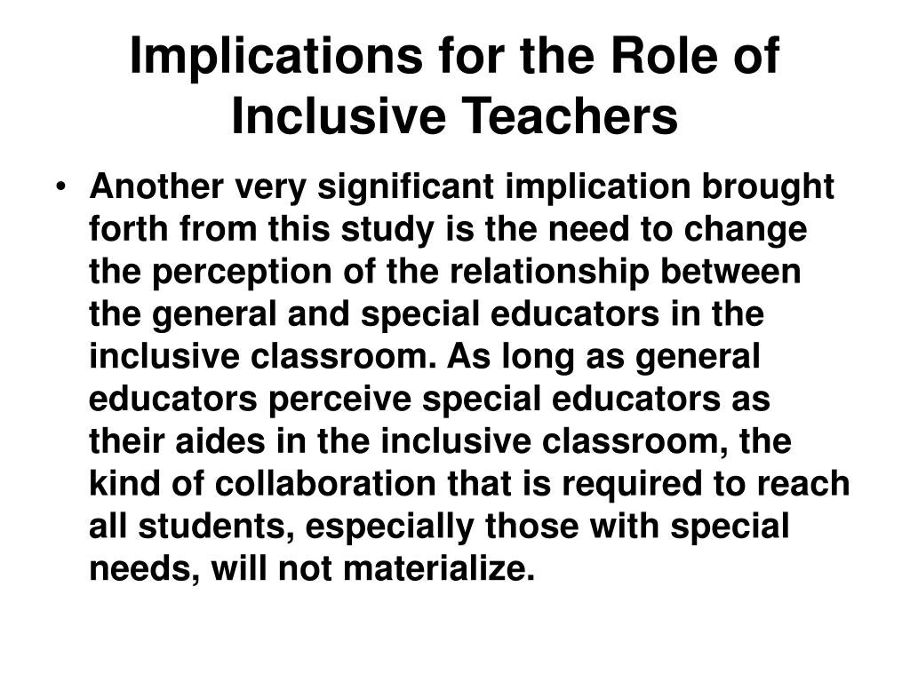 Implications for the Role of Inclusive Teachers