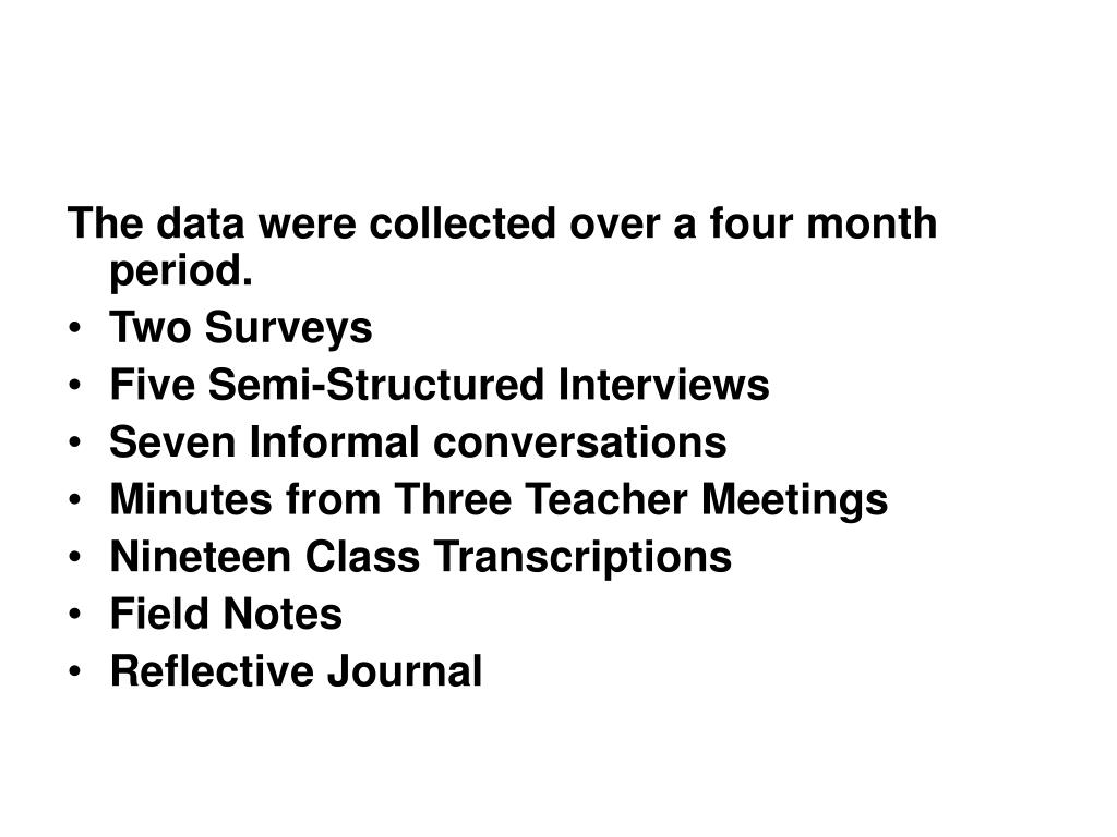 The data were collected over a four month period.