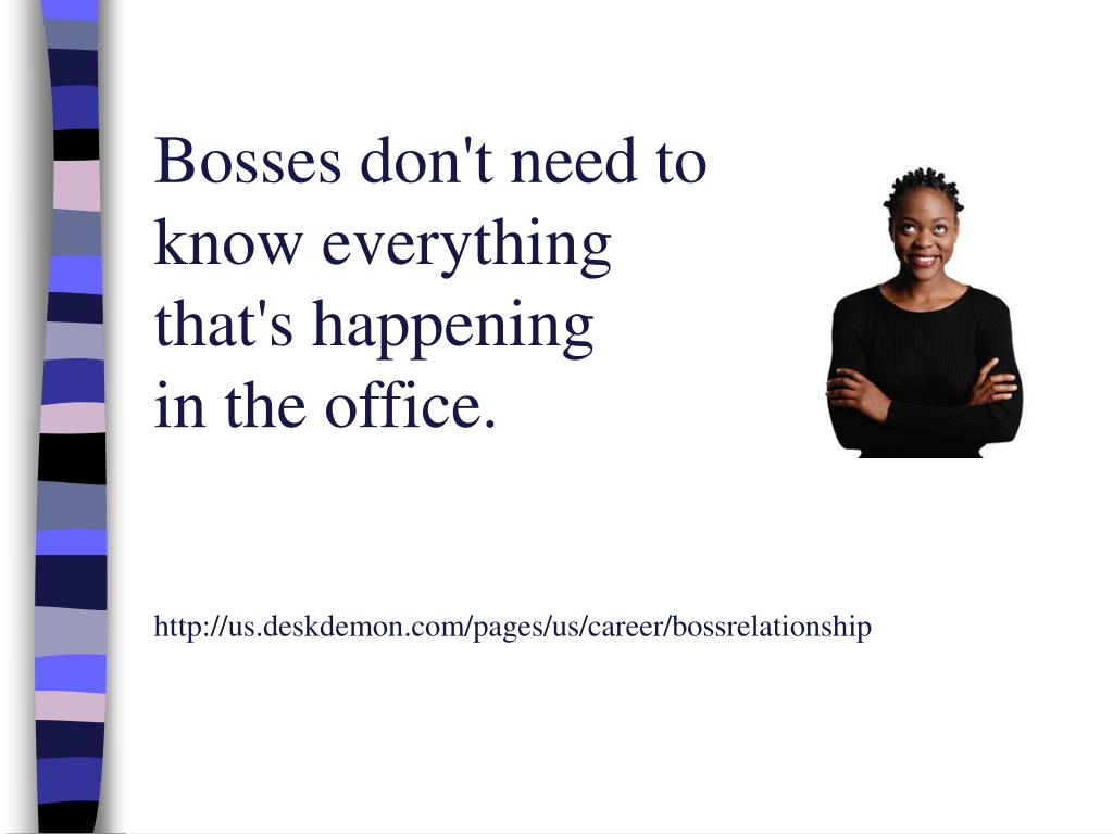 Bosses don't need to