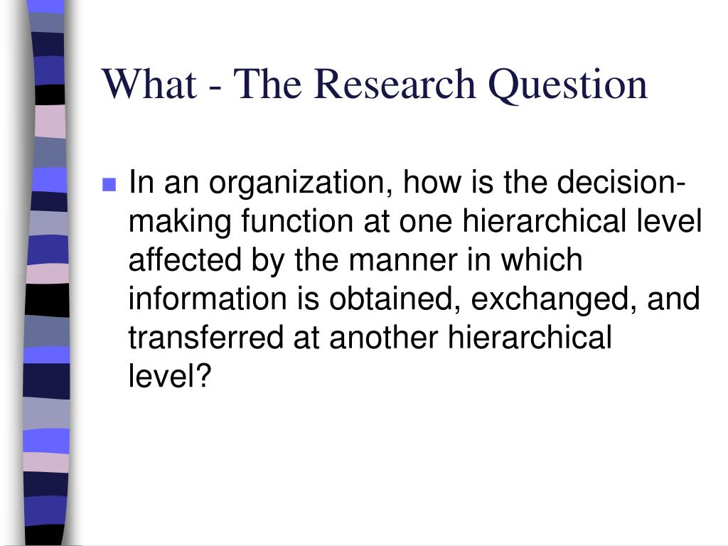 What - The Research Question