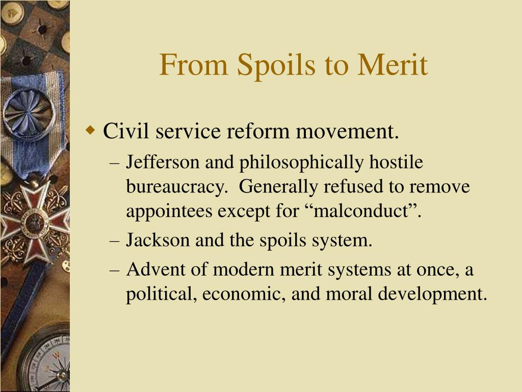 From Spoils to Merit