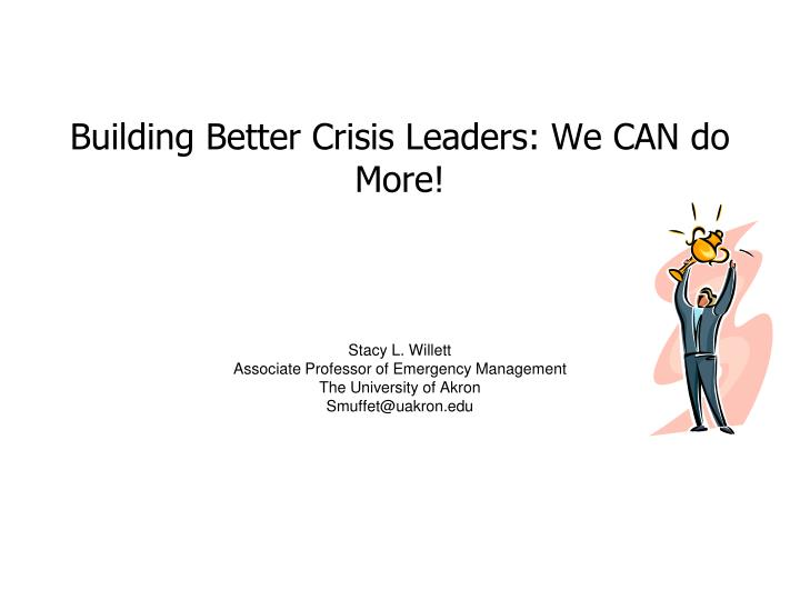 Building better crisis leaders we can do more
