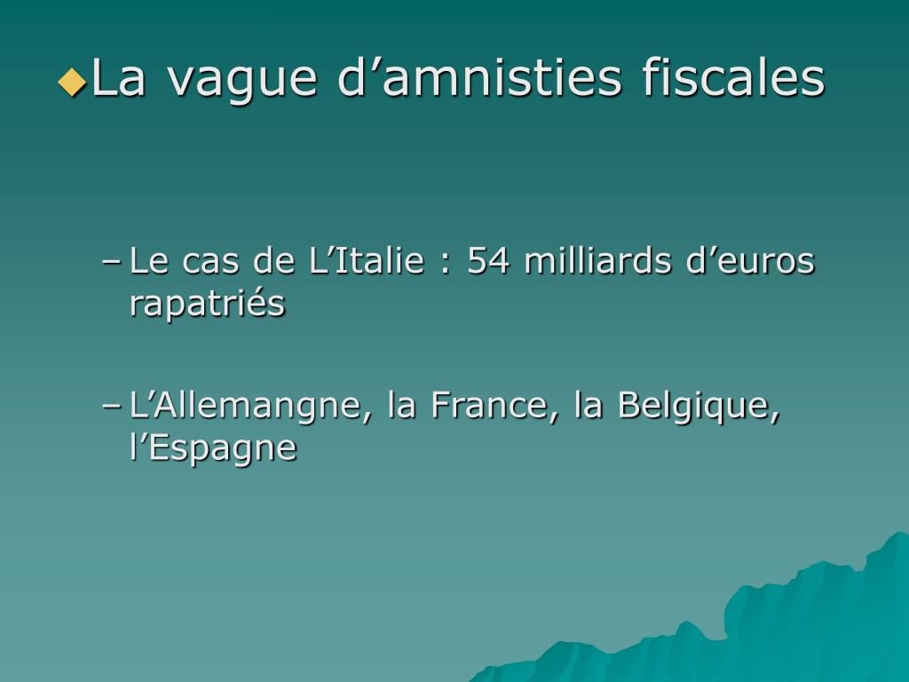 La vague d'amnisties fiscales