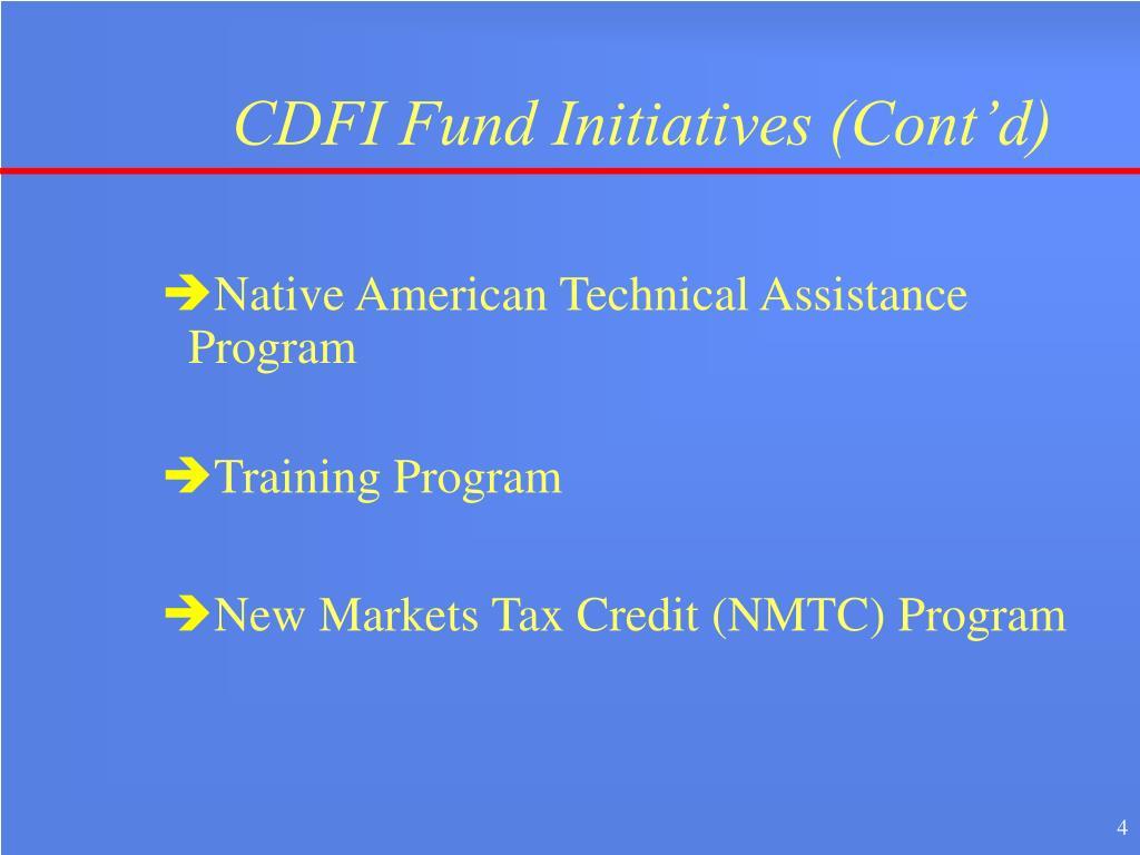 CDFI Fund Initiatives (Cont'd)