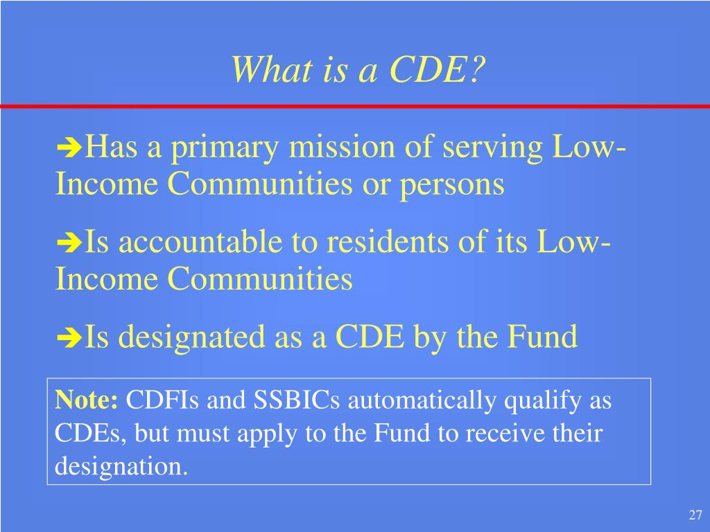What is a CDE?