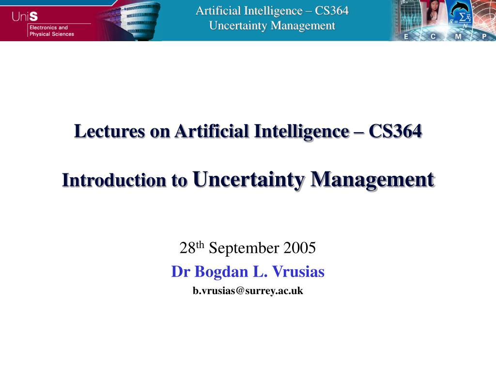 lectures on artificial intelligence cs364 introduction to uncertainty management l.
