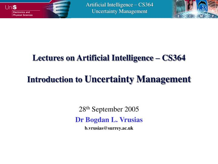lectures on artificial intelligence cs364 introduction to uncertainty management n.
