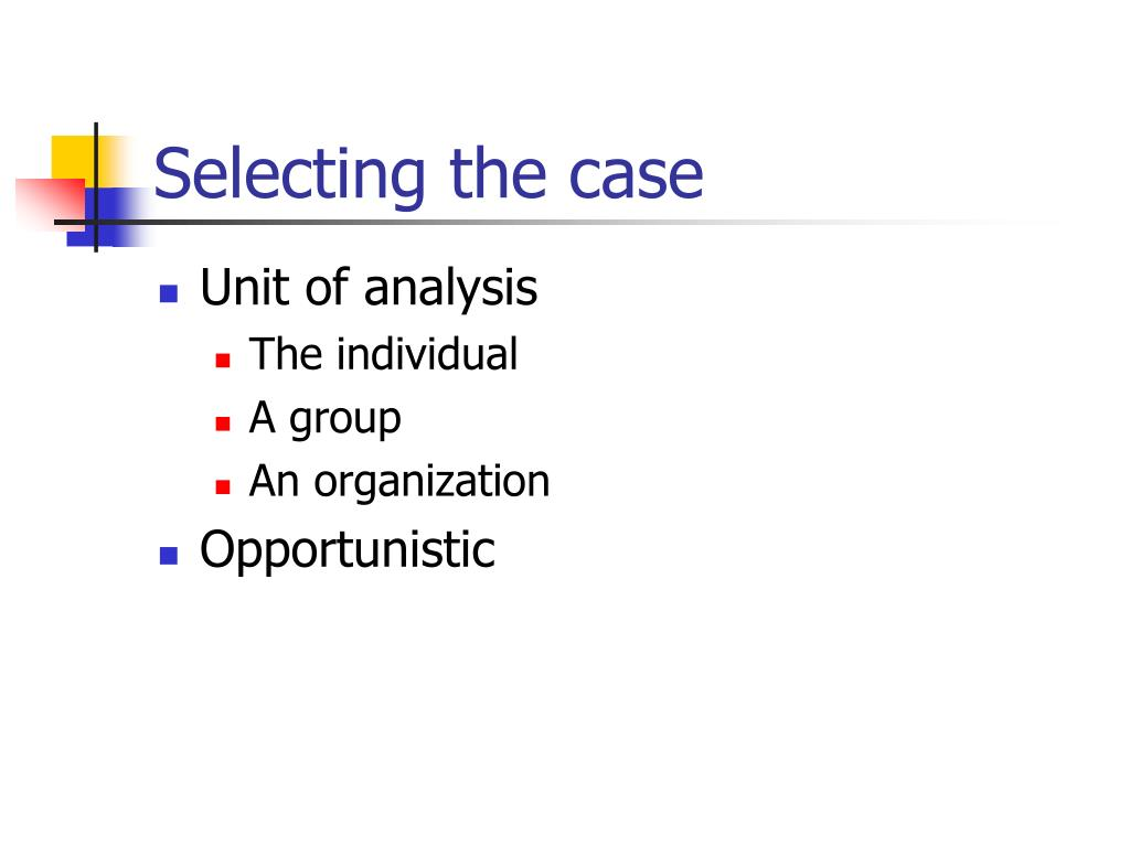 Selecting the case