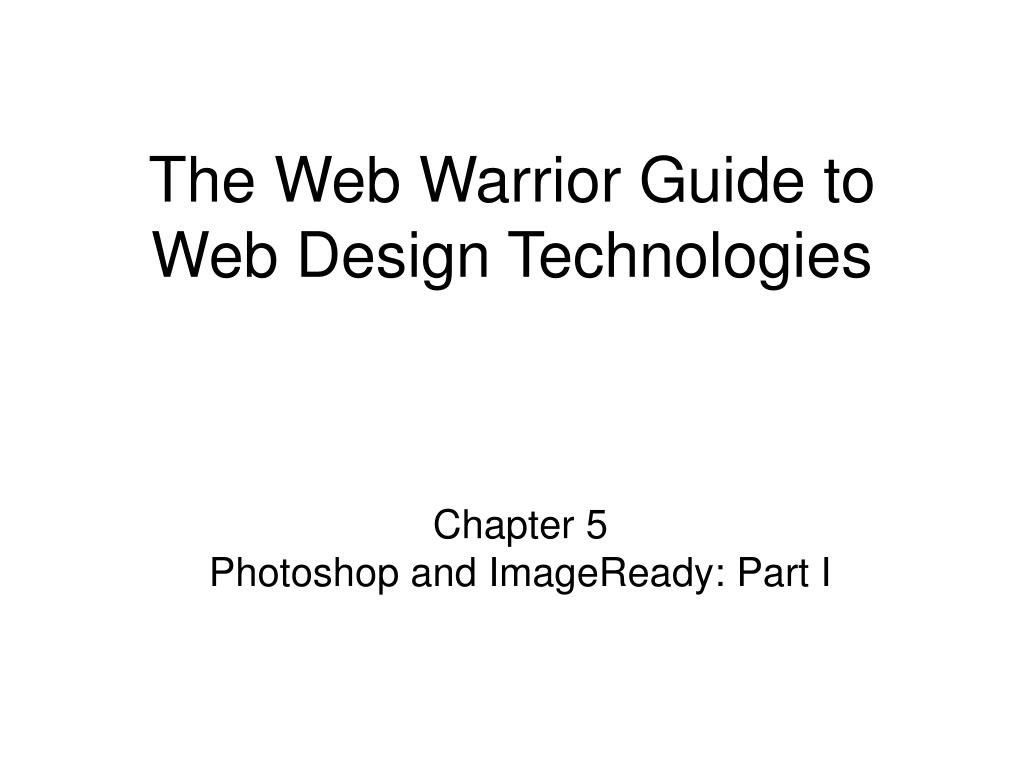 the web warrior guide to web design technologies l.