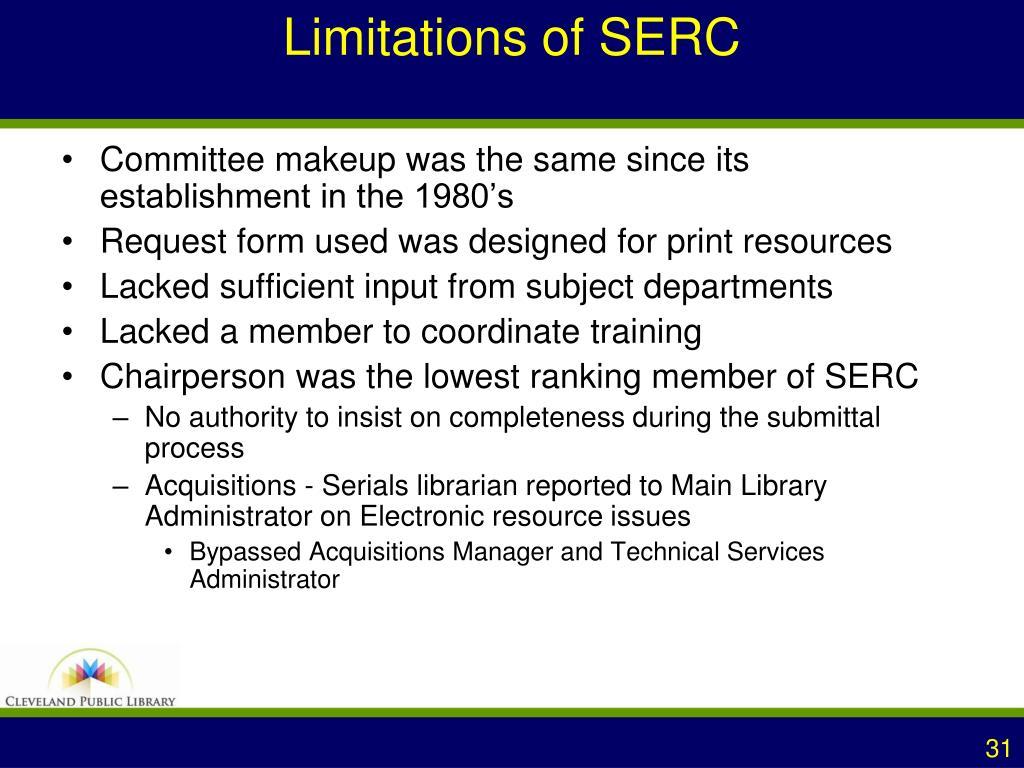 Limitations of SERC