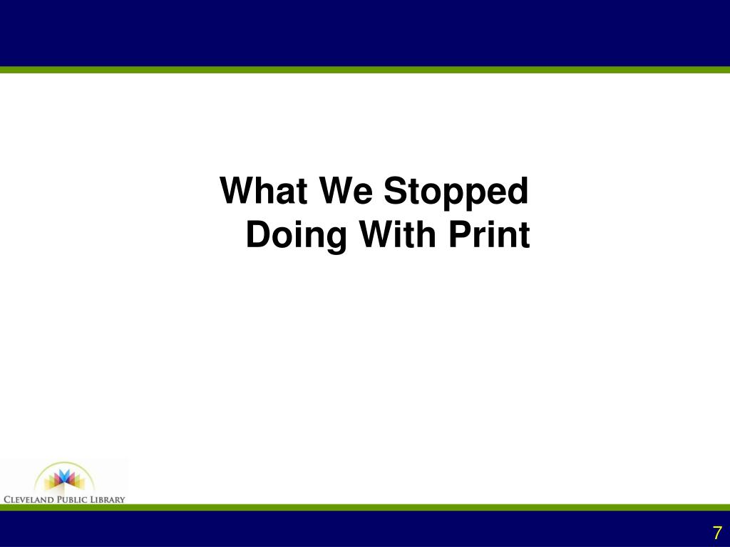 What We Stopped Doing With Print