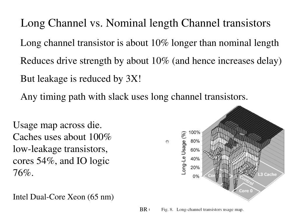 Long Channel vs. Nominal length Channel transistors