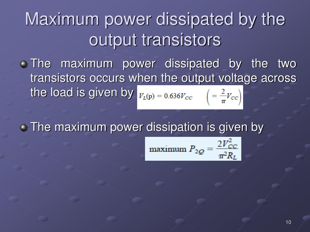 Maximum power dissipated by the output transistors