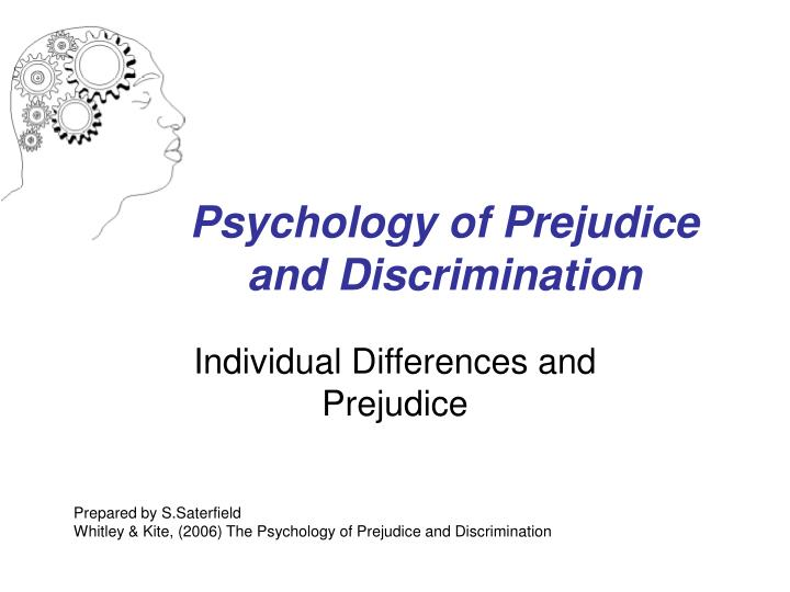 an overview of the prejudice between the male and female population in psychology from the early ste An important issue between a male and a female is how they use their communication skills to interact with one another on the other hand, female use conversation to be intimate with others in various ways because the centre of their social universe is consists of their best friend.