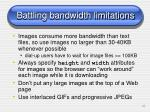 battling bandwidth limitations
