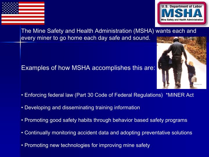 The Mine Safety and Health Administration (MSHA) wants each and