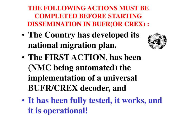 The following actions must be completed before starting dissemination in bufr or crex