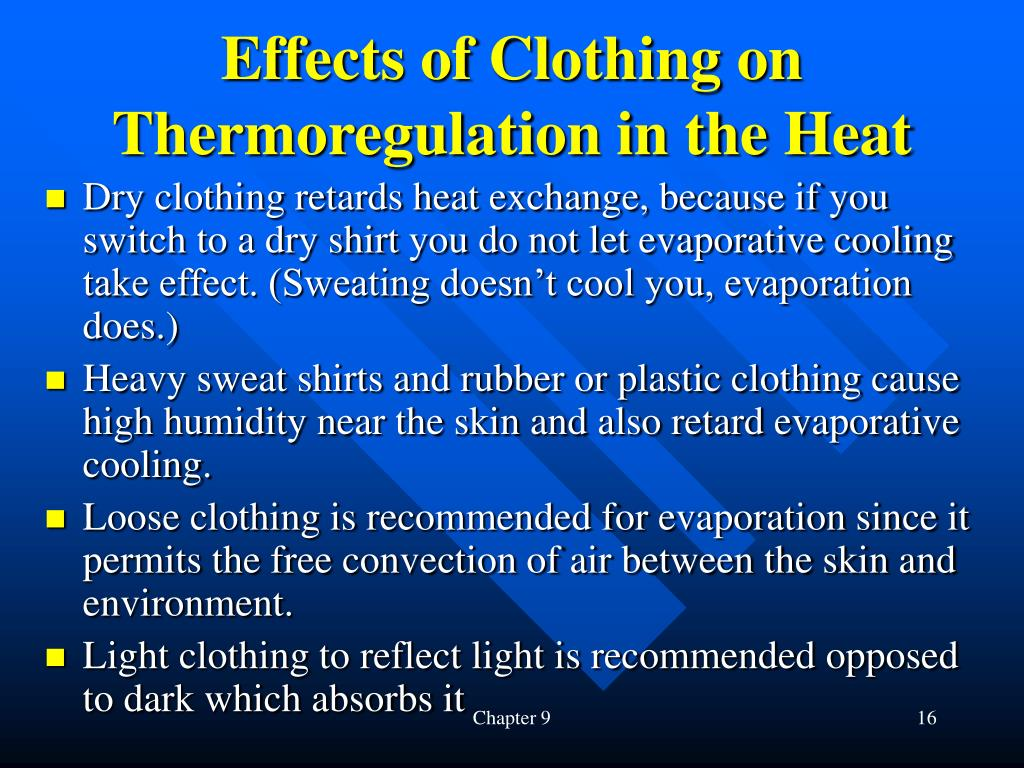 Effects of Clothing on Thermoregulation in the Heat