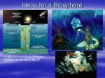 ideas for a biosphere
