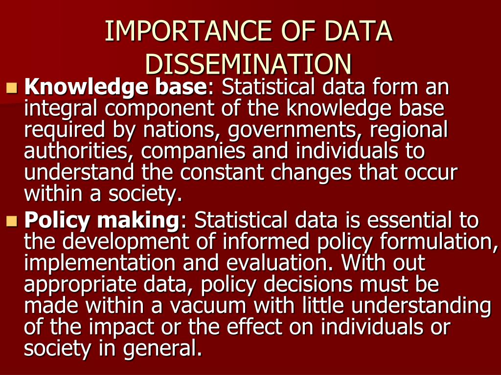 IMPORTANCE OF DATA DISSEMINATION