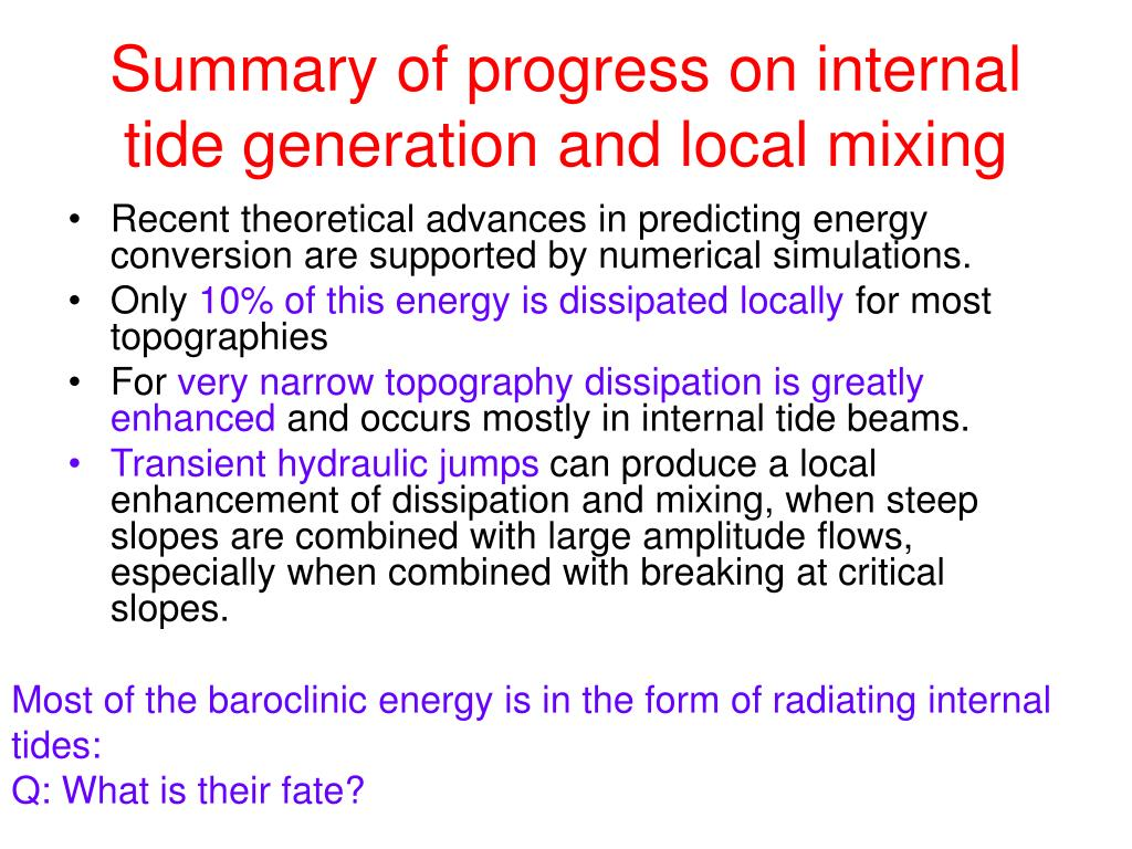 Summary of progress on internal tide generation and local mixing