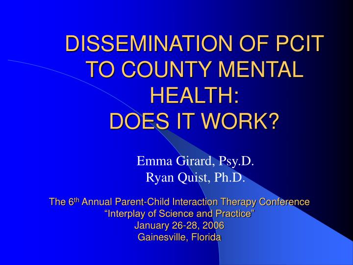 Dissemination of pcit to county mental health does it work