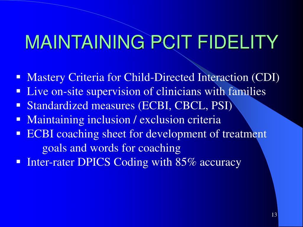 MAINTAINING PCIT FIDELITY
