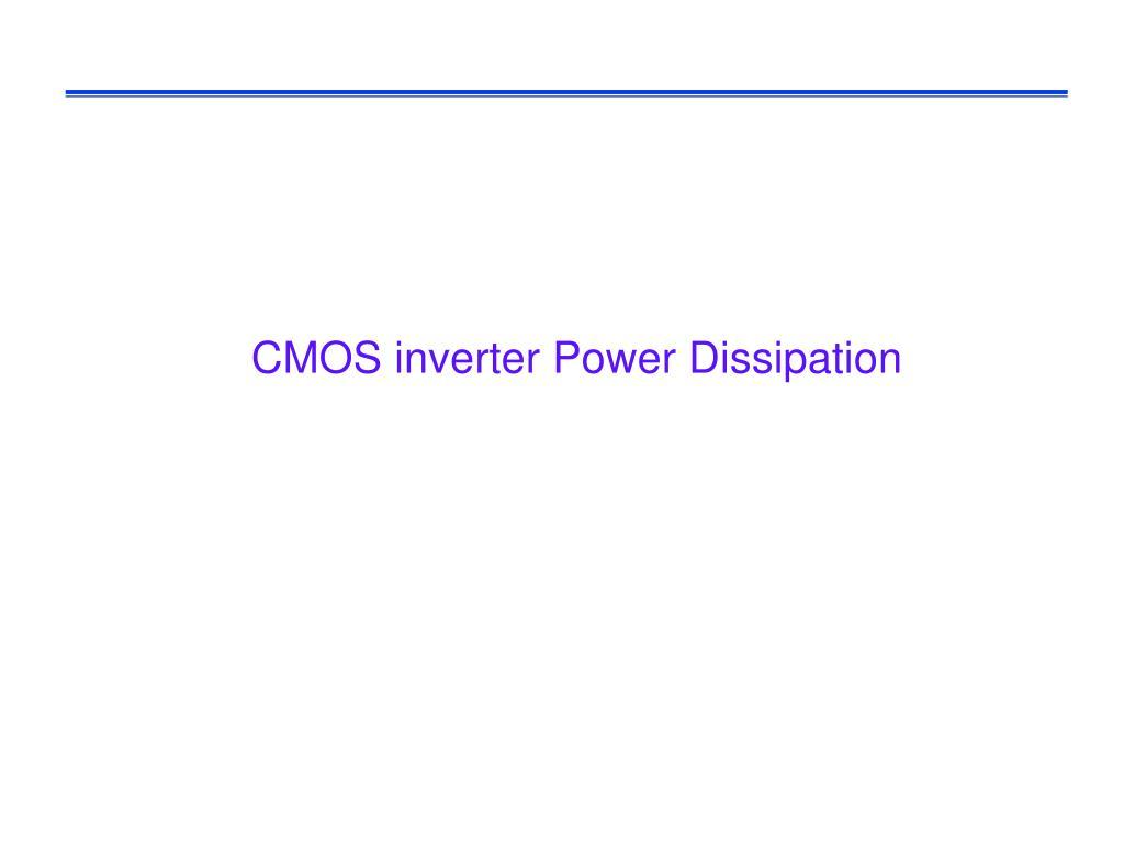 CMOS inverter Power Dissipation