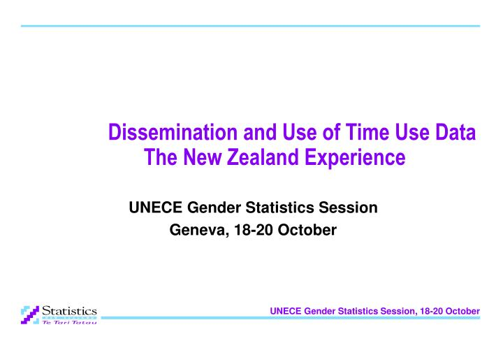 dissemination and use of time use data the new zealand experience n.