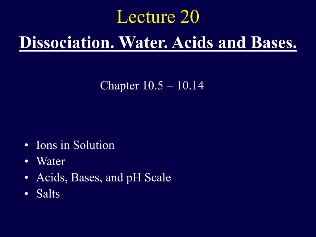 Dissociation. Water. Acids and Bases.