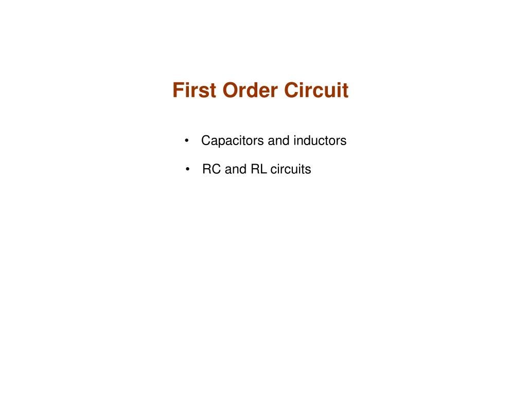 Ppt First Order Circuit Powerpoint Presentation Id269709 Series Rc Or Rl Into An Equivalent Parallel